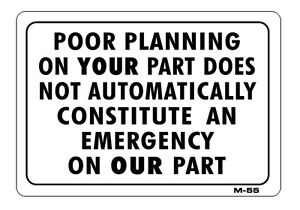 POOR PLANNING ON YOUR PART 7x10 Novelty Plastic Sign M-55