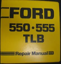 Ford 550 & 555 Tractor Loader Backhoe (Tlb) Service Repair Manual