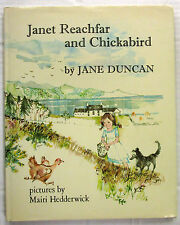 Janet Reachfar and Chickabird Jane Duncan & Mairi Hedderwick 1st Ed HCDJ 1978 VG