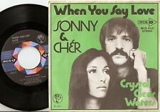 SONNY AND CHER WHEN YOU SAY LOVE & CRYSTAL CLEAR WATERS GERMAN 45+PS 1972