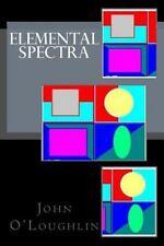 Elemental Spectra, Paperback by O'Loughlin, John, ISBN 150055930X, ISBN-13 97...