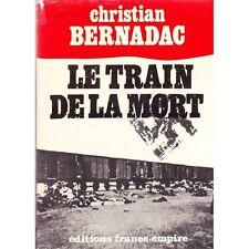LE TRAIN DE LA MORT / Christian BERNADAC débarquement juin 1944 Reich Police
