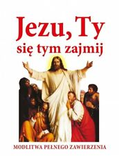 JEZU TY SIE TYM ZAJMIJ JOANNA PIĄTEK modlitwa pelnego zawierzeni Dolindo Ruotolo