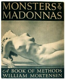 MONSTERS and MADONNAS -A Book of Methods by William MORTENSEN - 2nd Ed. 1936 DJ