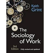 The Sociology of Work (3rd Edition) by Keith Grint | PBK
