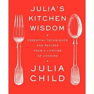 Julia's Kitchen Wisdom: Essential Techniques and Recipe - Paperback NEW Child, J