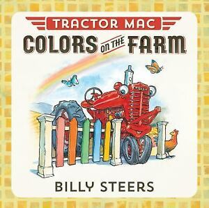 Tractor Mac Colors on the Farm Board Books Billy Steers