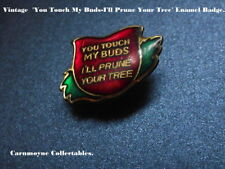 Vintage 'You Touch My Buds-I'll Prune Your Tree' Enamel Badge.AH0723.
