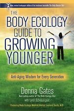 The Body Ecology Guide To Growing Younger: Anti-Aging Wisdom for Every Generatio