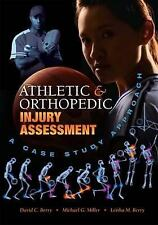 Athletic and Orthopedic Injury Assessment: A Case Study Approach, Berry, David C