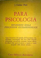 JOSEPH GAITHER PRATT PARAPSICOLOGIA RIFLESSIONI SULLA PERCEZIONE... ASTROLABIO
