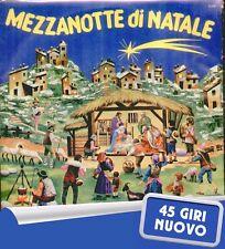 """CORO VOCI BIANCHE-EZIO LEONI"""" MEZZANOTTE DI NATALE+ASTRO DEL CIEL"""" 45 GIRI NUOVO"""