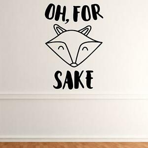 Of, For Fox Sake Wall Sticker Decal  Funny Home Vinyl UK