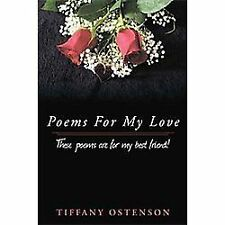Poems for My Love by Tiffany Ostenson (2012, Paperback)
