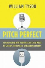 Pitch Perfect: Communicating with Traditional and Social Media for Scholars, Res