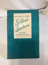 1940 Bhg So Good Luncheons for Bridge and other occasions- Cook Book