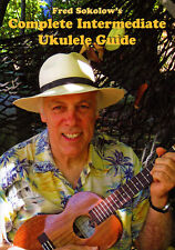Fred Sokolow's COMPLETE INTERMEDIATE UKULELE GUIDE Lessons Video DVD + PDF TABs