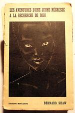 SHAW/JEUNE NEGRESSE A LA RECHERCHE DE DIEU/ED MONTAIGNE/1933/EO/ILLUSTRATIONS