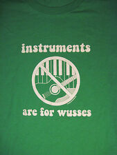 M green INSTRUMENTS ARE FOR WUSSES t-shirt by FRUIT OF THE LOOM