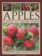 Apples & How to Grow Them: A Comprehensive Guide To 400 Apple Varieties With Pra
