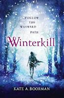 Winterkill (Winterkill 1) by Boorman, Kate A., NEW Book, FREE & Fast Delivery, (