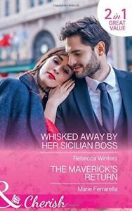 Winters, Rebecca, Whisked Away By Her Sicilian Boss: Whisked Away by Her Sicilia