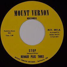 RENAUD PLUS THREE: Stop / Soul Brother MOUNT VERNON Northern 45 Baltimore HEAR