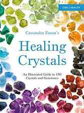 Cassandra Eason's Healing Crystals: Illustrated Guide to 150 Crystals/Gemstones