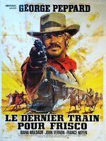 Plakat Kino Western Le Letzte Zug Für Frisco George Peppard- 120 X 160 CM