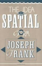 The Idea of Spatial Form by Joseph Frank (1991, Paperback)
