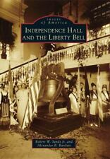 Independence Hall and the Liberty Bell by Robert W. Sands Jr. and Alexander...