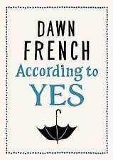 According to Yes by Dawn French (Paperback, 2015)