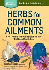 Herbs for Common Ailments Make and Use Herbal Remedies for Home Health Care  New
