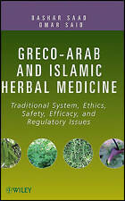 Greco-Arab and Islamic Herbal Medicine: Traditional System, Ethics, Safety, Effi