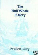 THE HULL WHALE FISHERY by Jennifer C. Rowley