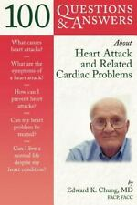 100 Questions & Answers About Heart Attack and Related Cardiac Problems: ...