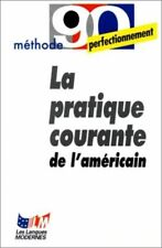 La Pratique courante de l'am_ricain by Wolf, Mich_le; Sanford Wolf, A