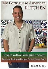 My Portuguese American Kitchen - Recipes with a Portuguese Accent: Easy and D...