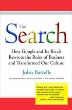 The Search: How Google and Its Rivals Rewrote the Rules of Business and Transfor