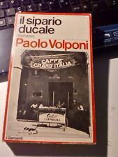 LIBRO IL SIPARIO DUCALE PAOLO VOLPONI I GARZANTI 1975