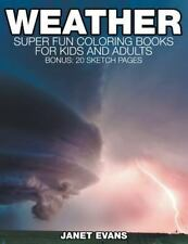 Weather: Super Fun Coloring Books for Kids and Adults (Bonus: 20 Sketch Pages) (