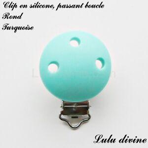 Pince / Clip en silicone, attache tétine, passant boucle, Rond : Turquoise