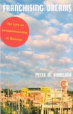 Franchising Dreams: The Lure of Entrepreneurship in America: By Birkeland, Pe...
