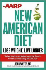AARP New American Diet: Lose Weight, Live Longer by John Whyte MD MPH, Good Book