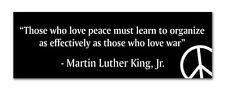 Martin Luther King Jr Bumper Sticker Love Peace Organize decal MLK Quote POL003