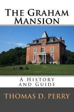 The Graham Mansion : History and Guide by Thomas Perry (2011, Paperback)