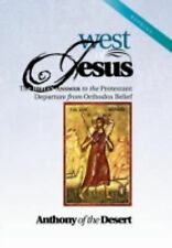 West of Jesus : The Bible's Answer to the Protestant Departure from Orthodox...