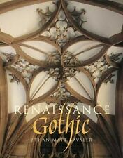 Renaissance Gothic : Architecture and the Arts in Northern Europe, 1470-1540