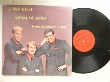 Dave, Bob & Mark  BRIGHT NEW LIFE   VG+ Detroit