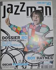 Jazzman 143 (février 2008) Cabu, Blutch, Munoz, Roy Haynes, Oscar Peterson